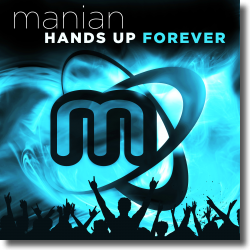 Cover: Manian - Hands Up Forever