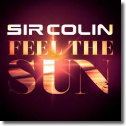 Cover: Sir Colin - Feel The Sun