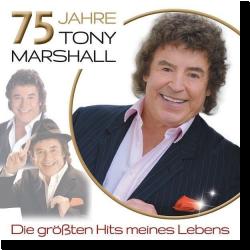 Cover: Tony Marshall - 75 Jahre Tony Marshall – Die größten Hits seines Lebens
