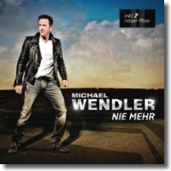 Cover: Michael Wendler - Nie mehr