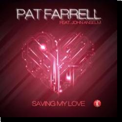 Cover: Pat Farrell feat. John Anselm - Saving My Love