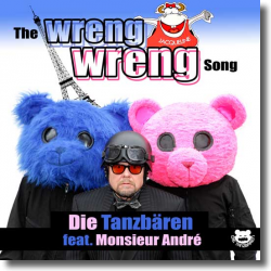 Cover: Die Tanzbären feat. Monsieur André - The Wreng Wreng Song