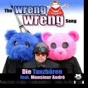 Cover:  Die Tanzbären feat. Monsieur André - The Wreng Wreng Song