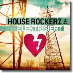 Cover: House Rockerz - Elektrisiert