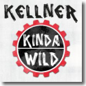Cover:  Kellner - Kinda Wild