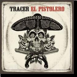 Cover: Tracer - El Pistolero