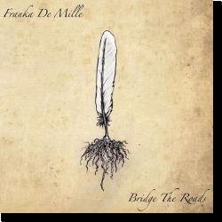 Cover: Franka De Mille - Bridge The Roads