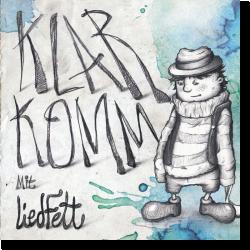 Cover: Liedfett - Klarkomm