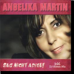 Cover: Angelika Martin - Sag nicht Adieu