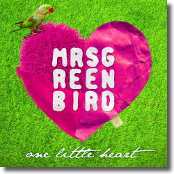 Cover: Mrs. Greenbird - One Little Heart
