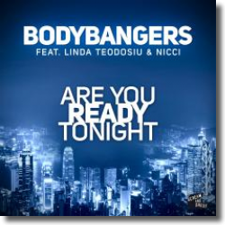 Cover: Bodybangers feat. Linda Teodosiu & Nicci - Are You Ready Tonight