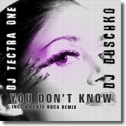 Cover: DJ Tectra One & DJ Duschko - You Don't Know