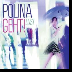 Cover: Polina Geht! - Lust
