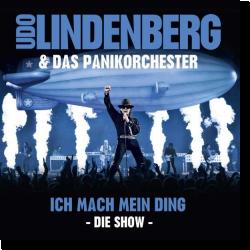 Cover: Udo Lindenberg & Das Panikorchester - Ich mach mein Ding - Die Show
