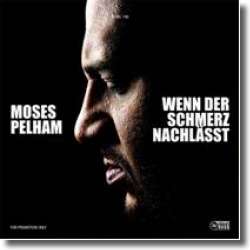 Cover: Moses Pelham - Wenn der Schmerz nachlässt