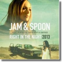 Cover: Jam & Spoon feat. Plavka vs. David May & Amfree - Right In The Night 2013