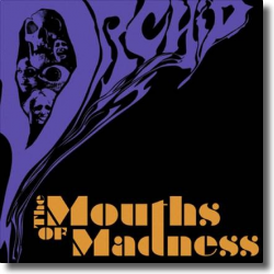 Cover: Orchid - The Mouths Of Madness