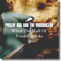 Cover: Phillip Boa and the Voodooclub - When The Wall Of Voodoo Breaks