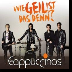Cover: Die Cappuccinos - Wie geil ist das denn