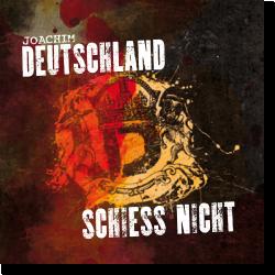 Cover: Joachim Deutschland - Schiess nicht