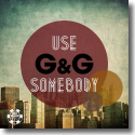 Cover:  G&G - Use Somebody