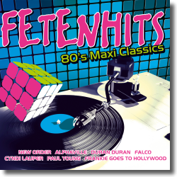 Cover: FETENHITS – 80's Maxi Classics - Various Artists