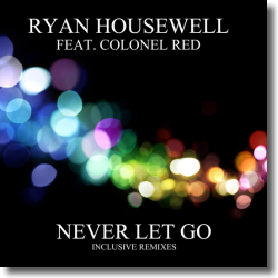 Cover: Ryan Housewell feat. Colonel Red - Never Let Go