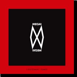 Cover: Mega! Mega! - Lieutenant Pumpe