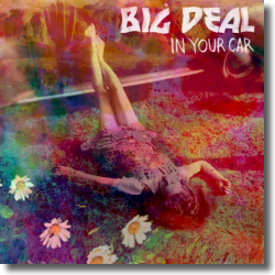 Cover: Big Deal - In Your Car