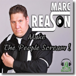 Cover: Marc Reason - Make The People Scream