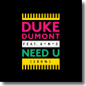 Cover: Duke Dumont feat. A*M*E - Need U (100%)