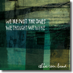 Cover: Alin Coen Band - We're Not The Ones We Thought We Were