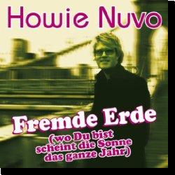 Cover: Howie Nuvo - Fremde Erde (wo Du bist scheint die Sonne das ganze Jahr)