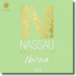 Cover: Nassau Beach Club Ibiza 2013 - Various Artists