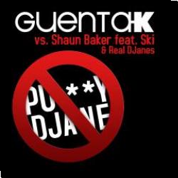 Cover: Guenta K vs. Shaun Baker feat. Ski & Real DJanes - Pu**y DJane