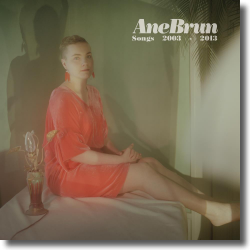 Cover: Ane Brun - Songs: 2003-2013