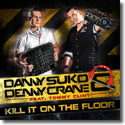 Cover: Danny Suko & Denny Crane feat. Tommy Clint - Kill It On The Floor