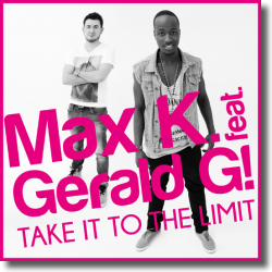 Cover: Max K. feat. Gerald G! - Take It To The Limit