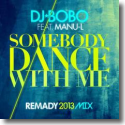 Cover: DJ BoBo feat. Manu-L - Somebody Dance With Me (Remady 2013 Mix)