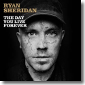 Cover:  Ryan Sheridan - The Day You Live Forever