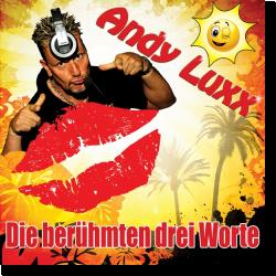 Cover: Andy Luxx - Die berühmten drei Worte