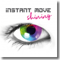 Cover:  Instant Move - Shining