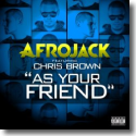 Cover:  Afrojack feat. Chris Brown - As Your Friend