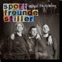 Cover: Sportfreunde Stiller - New York, Rio, Rosenheim