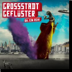 Cover: Grossstadtgeflüster - Oh, ein Reh!