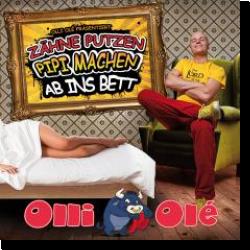 Cover: Olli Olé - Zähne putzen, Pipi machen, ab ins Bett