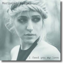 Cover: Margaret Berger - I Feed You My Love
