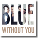 Cover: Blue - Without You
