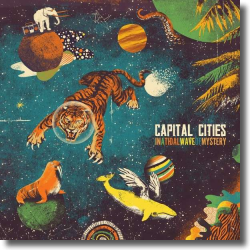 Cover: Capital Cities - In A Tidal Wave Of Mystery
