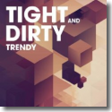 Cover:  Tight & Dirty - Trendy